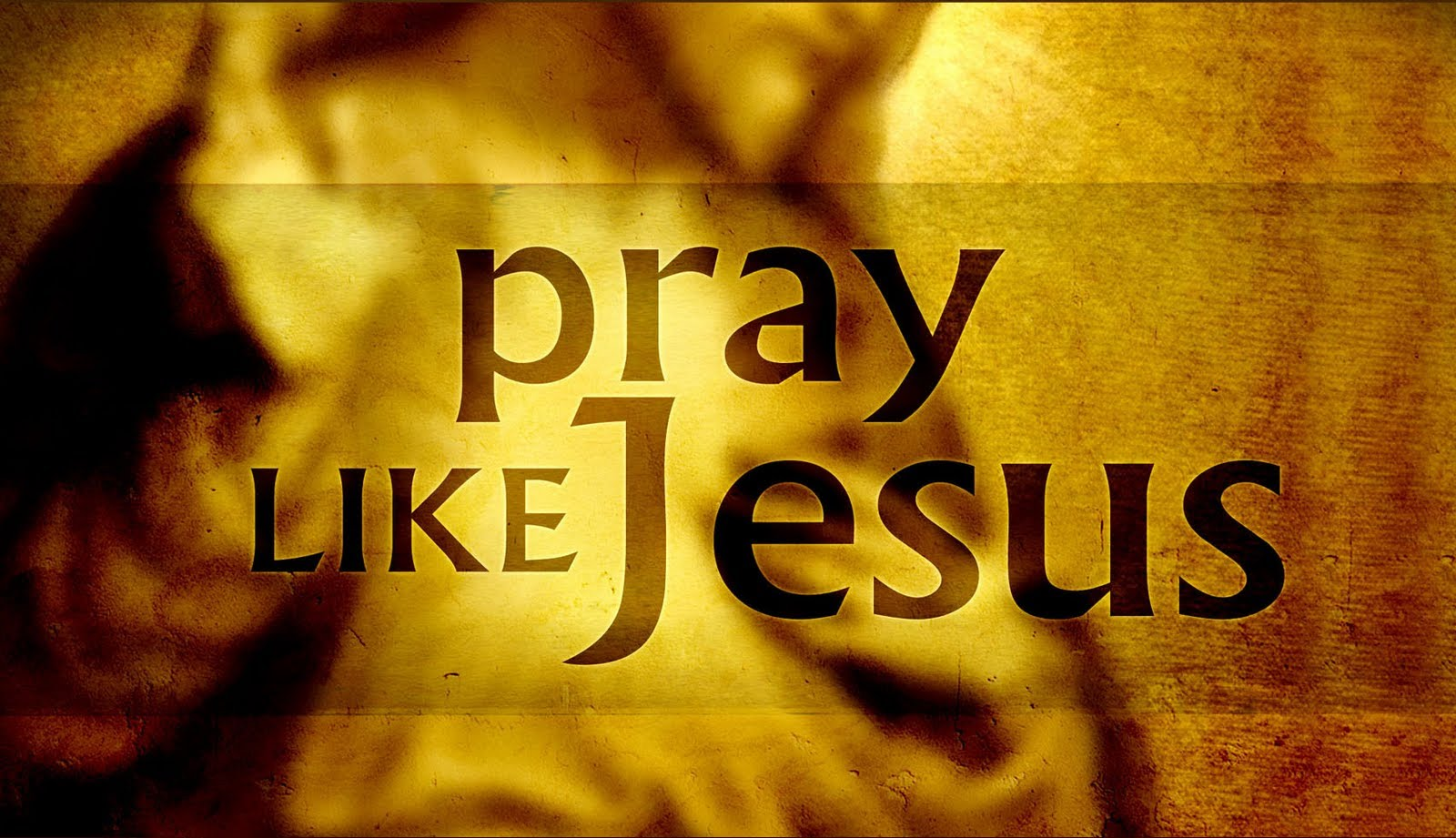 The Lord's Prayer, Pray Like Jesus