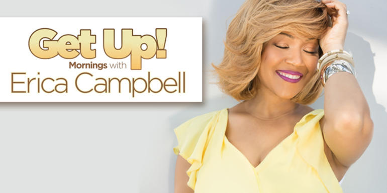 Get Up with Erica Campbell